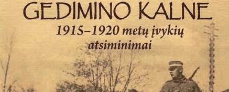 """Išleista pirmojo savanorio Stasio Butkaus knyga """"Vyrai Gedimino kalne"""""""